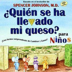 ¿Quién se ha llevado mi queso? para niños (Crecimiento personal) Tapa dura – 17 nov 2003