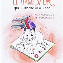 El hamster que aprendió a leer (Siete Suricatos) Tapa blanda – 10 abr 2017