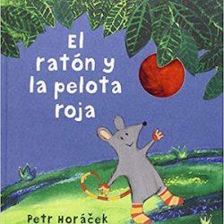 El ratón y la pelota roja (Álbumes ilustrados) Tapa dura – 23 mar 2016
