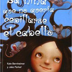 La Niña Que No Quería Cepillarse El Cabello (Picarona) Tapa dura – 23 abr 2014